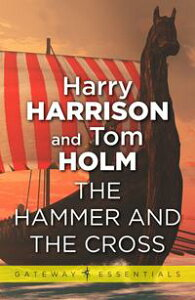 The Hammer and the Cross【電子書籍】[ Harry Harrison ]