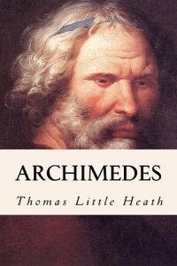 Archimedes【電子書籍】[ Thomas Little Heath ]