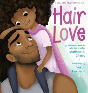 Hair Love【電子書籍】[ Matthew A. Cherry ]