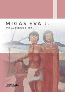 Migas eVa J.【電子書籍】[ Virna Esteva Pijoan ]