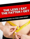THE LESS I EAT T...