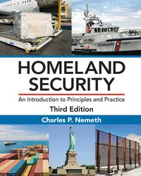 洋書, COMPUTERS & SCIENCE Homeland Security An Introduction to Principles and Practice, Third Edition Charles P. Nemeth