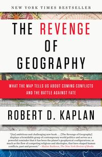 The Revenge of GeographyWhat the Map Tells Us About Coming Conflicts and the Battle Against Fate【電子書籍】[ Robert D. Kaplan ]