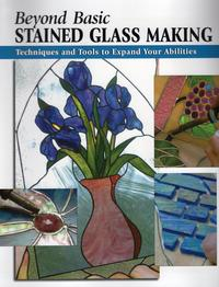 Beyond Basic Stained Glass MakingTechniques and Tools to Expand Your Abilities【電子書籍】[ Sandy Allison ]