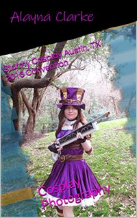 Stormy Cosplay Austin, TX 2016 Convention: Cosplay Photography【電子書籍】[ Alayna Clarke ]