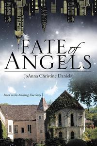 Fate of Angels【電子書籍】[ JoAnna Christine Daniels ]