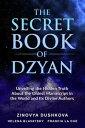 楽天Kobo電子書籍ストアで買える「The Secret Book of DzyanUnveiling the Hidden Truth about the Oldest Manuscript in the World and Its Divine Authors【電子書籍】[ Zinovia Dushkova ]」の画像です。価格は99円になります。