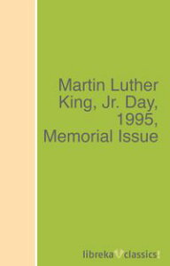 Martin Luther King, Jr. Day, 1995, Memorial Issue【電子書籍】[ Various ]