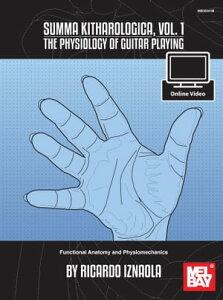 Summa Kitharologica Volume 1 The Physiology of Guitar PlayingFunctional Anatomy and Physiomechanics【電子書籍】[ Ricardo Iznaola ]