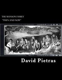 """The Manson Family """"Then and Now""""【電子書籍】[ David Pietras ]"""