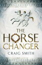 The Horse Changer【電子書籍】[ Craig Smith ]