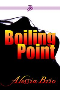 Boiling Point【電子書籍】[ Alessia Brio ]