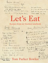 Let's EatRecipes from my kitchen notebook【電子書籍】[ Tom Parker Bowles ]
