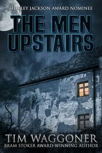 The Men Upstairs【電子書籍】[ Tim Waggoner ]