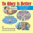 楽天Kobo電子書籍ストアで買える「To Obey is Betterand Other Stories with Life Lessons for Children【電子書籍】[ David R. Spaulding ]」の画像です。価格は836円になります。