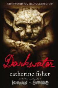 Darkwater【電子書籍】[ Catherine Fisher ]