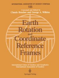 Earth Rotation and Coordinate Reference FramesEdinburgh, Scotland, August 10?11, 1989【電子書籍】