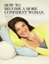 楽天Kobo電子書籍ストアで買える「How to Become a More Confident Woman【電子書籍】[ Angela Stone ]」の画像です。価格は235円になります。