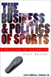 2014 Edition: The Business & Politics of Sports【電子書籍】[ Evan Weiner ]
