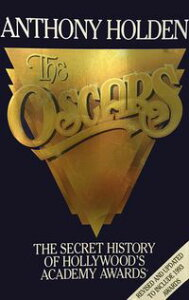 The Oscars【電子書籍】[ Anthony Holden ]