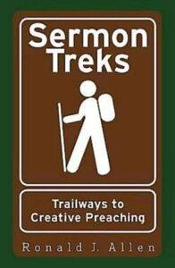 Sermon TreksTrailways to Creative Preaching【電子書籍】[ Ronald J. Allen ]