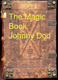 The Magic Book By Johnnydod【電子書籍】[ Johnny Dod ]