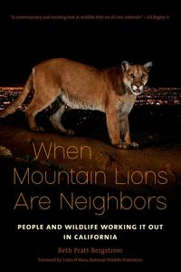 When Mountain Lions Are NeighborsPeople and Wildlife Working It Out in California【電子書籍】[ Beth Pratt-Bergstrom ]