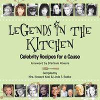 Legends in the Kitchen: Celebrity Recipes for a Cause【電子書籍】[ Linda F. Radke ]