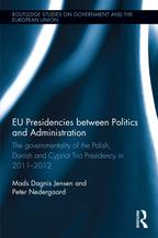 EU Presidencies between Politics and AdministrationThe Governmentality of the Polish, Danish and Cypriot Trio Presidency in 2011-2012【電子書籍】[ Mads Dagnis Jensen ]