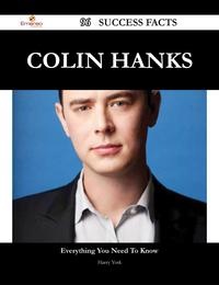 Colin Hanks 96 Success Facts - Everything you need to know about Colin Hanks【電子書籍】[ Harry York ]