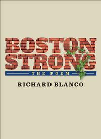 Boston StrongThe Poem to benefit The One Fund Boston【電子書籍】[ Richard Blanco ]