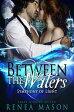 Between the WatersSymphony of Light, #3【電子書籍】[ Renea Mason ]