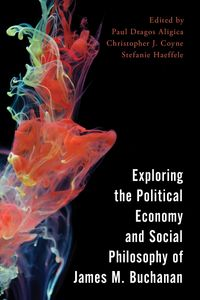 Exploring the Political Economy and Social Philosophy of James M. Buchanan【電子書籍】