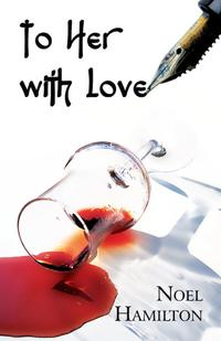To Her With Love【電子書籍】[ Noel Hamilton ]