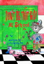 Don't Be That KID! At School【電子書籍】[ Lois McGuire ]