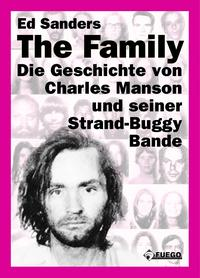 The Family (Deutsche Edition)Die Geschichte von Charles Manson und seiner Strand-Buggy-Bande【電子書籍】[ Ed Sanders ]