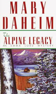The Alpine LegacyAn Emma Lord Mystery【電子書籍】[ Mary Daheim ]