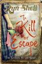 To Kill or Escap...