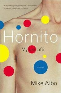 HornitoMy Lie Life【電子書籍】[ Mike Albo ]