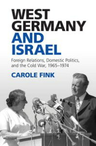 West Germany and IsraelForeign Relations, Domestic Politics, and the Cold War, 1965?1974【電子書籍】[ Carole Fink ]