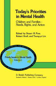 Today's Priorities in Mental HealthChildren and Families ー Needs, Rights and Action【電子書籍】