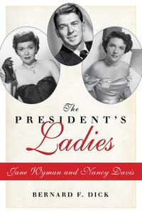 The President's LadiesJane Wyman and Nancy Davis【電子書籍】[ Bernard F. Dick ]