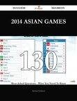 2014 Asian Games 130 Success Secrets - 130 Most Asked Questions On 2014 Asian Games - What You Need To Know【電子書籍】[ Barbara Kirkland ]