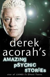 Derek Acorah's Amazing Psychic Stories【電子書籍】[ Derek Acorah ]