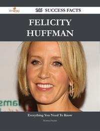 Felicity Huffman 146 Success Facts - Everything you need to know about Felicity Huffman【電子書籍】[ Norma Frazier ]