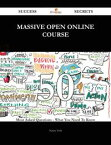 Massive Open Online Course 50 Success Secrets - 50 Most Asked Questions On Massive Open Online Course - What You Need To Know【電子書籍】[ Nancy York ]
