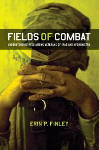Fields of CombatUnderstanding PTSD among Veterans of Iraq and Afghanistan【電子書籍】[ Erin P. Finley ]