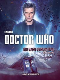 Doctor Who - Big Bang Generation【電子書籍】[ Gary Russell ]
