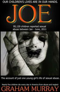 JOE - (one young girl's story of sexual abuse)【電子書籍】[ Graham Murray ]