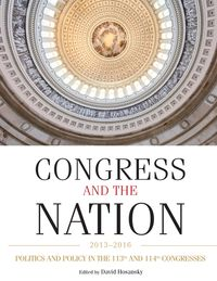 Congress and the Nation 2013-2016, Volume XIVPolitics and Policy in the 113th and 114th Congresses【電子書籍】